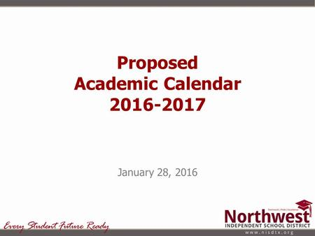 Proposed Academic Calendar 2016-2017 January 28, 2016.