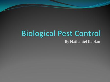 By Nathaniel Kaplan. What is biological pest control? Biological pest control is the process of getting rid of invasive species to an ecosystem. In agriculture,