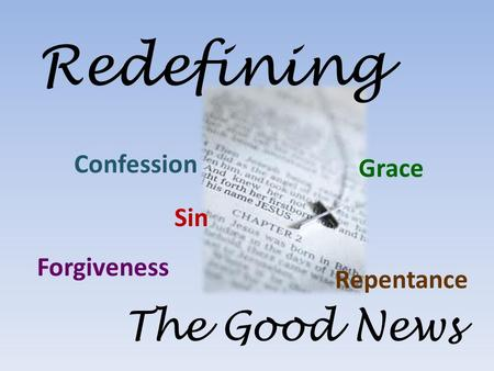 Redefining The Good News Confession Sin Grace Forgiveness Repentance.