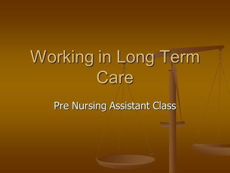 Working in Long Term Care Pre Nursing Assistant Class.