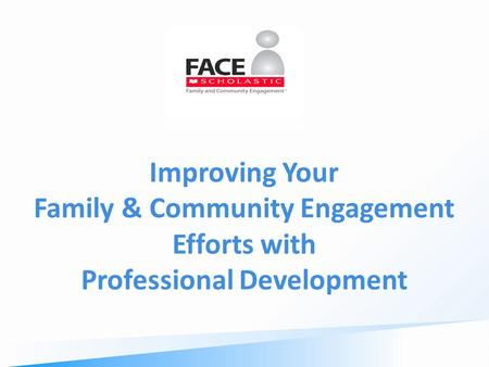 Improving Your Family & Community Engagement Efforts with Professional Development.