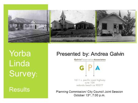 Yorba Linda Survey : Results Presented by: Andrea Galvin Planning Commission/ City Council Joint Session October 13 th, 7:00 p.m.