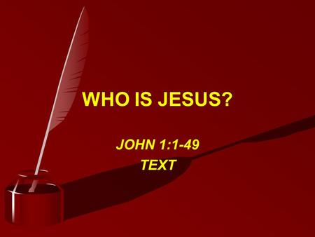 WHO IS JESUS? JOHN 1:1-49 TEXT. WHO IS JESUS? ABUNDANT IN GRACE – VS. 16 EPH. 1:6-8 EPH. 2:5-10 EPH. 3:8.