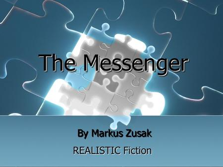 The Messenger By Markus Zusak REALISTIC Fiction. Things you should know about this book: Ed Kennedy is the main character He loves to play cards Ed's.
