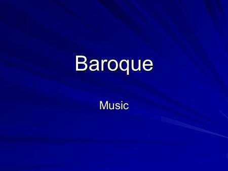 "Baroque Music. Bach Johann Sebastian Bach –1685 – 1750 –Born in Germany –Recognized as a master of polyphonic (""many sounds) style and great organist."