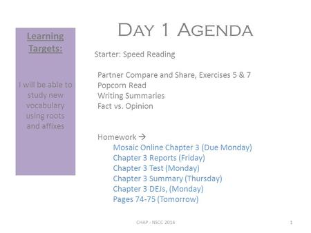 Day 1 Agenda Starter: Speed Reading Partner Compare and Share, Exercises 5 & 7 Popcorn Read Writing Summaries Fact vs. Opinion Homework  Mosaic Online.
