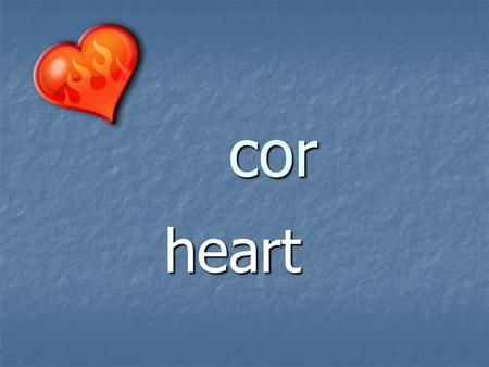 Cor heart. cordial with heartfelt warmth record to put in writing the feelings of one's heart.