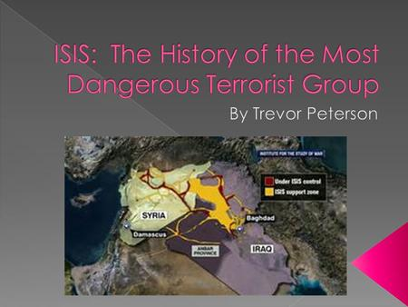  ISIS started April 9, 2013 and have continued since  ISIS is a terrorist group in the middle east  They have taken over parts of Syrian and Iraq to.