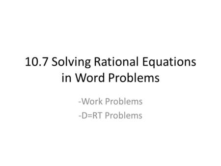 10.7 Solving Rational Equations in Word Problems