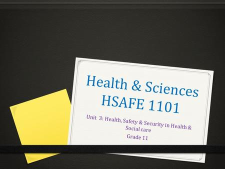 Health & Sciences HSAFE 1101 Unit 3: Health, Safety & Security in Health & Social care Grade 11.