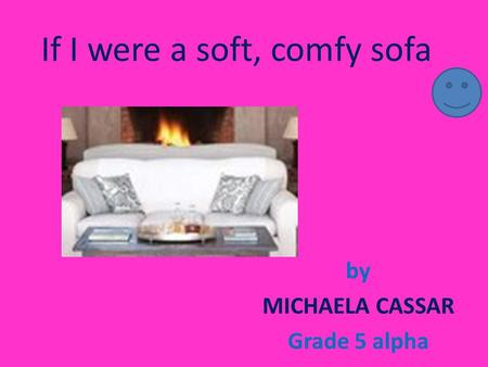 If I were a soft, comfy sofa by MICHAELA CASSAR Grade 5 alpha.