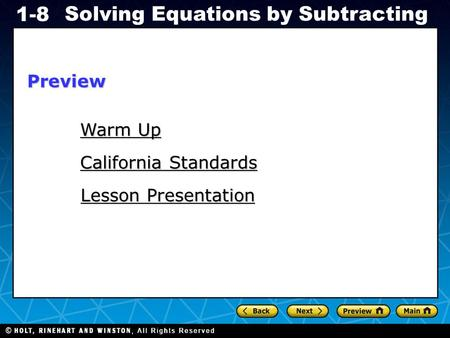 Holt CA Course 1 Solving Equations by Subtracting 1-8 Warm Up Warm Up Lesson Presentation Lesson Presentation California Standards California StandardsPreview.