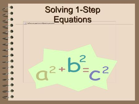 Solving 1-Step Equations 2 An Equation is Like a Balance.