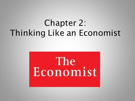 Chapter 2: Thinking Like an Economist