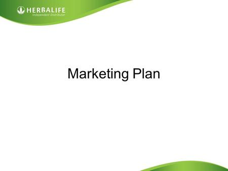 "Marketing Plan. Set Your Goals and Your Why 1.Set Your Income Goals BE SPECIFIC 2.Set Your Time to Reach That Income 3.Create your Why ""If your reason."