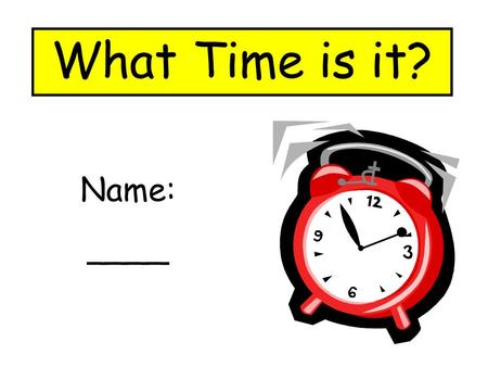 What Time is it? Name: ____. Move the star under the clock that shows 10:15.