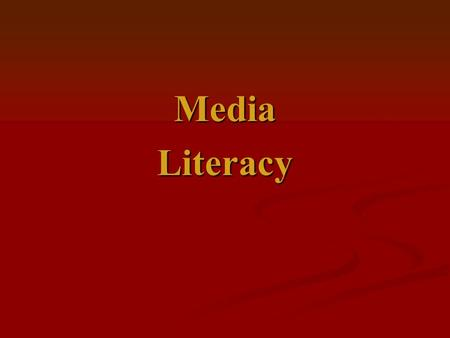 MediaLiteracy. Our Broad Goal: To become more active and critical consumers and producers of information From… To…