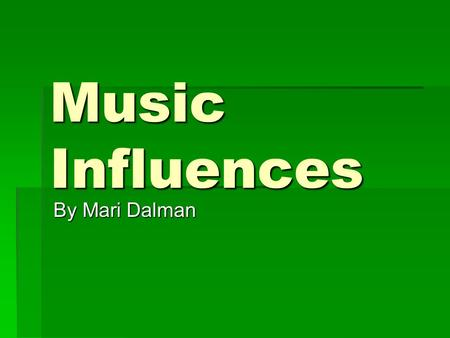 Music Influences By Mari Dalman. Chris Duaghtry Chris Duaghtry was on the 5th season of American idol, even though he did not win, he and his band, Duaghtry,