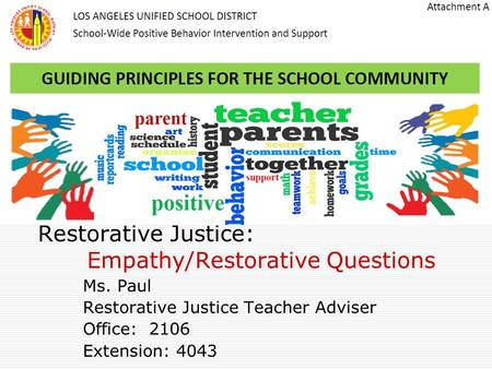 Restorative Justice: Empathy/Restorative Questions Ms. Paul Restorative Justice Teacher Adviser Office: 2106 Extension: 4043.