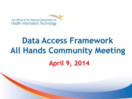 Data Access Framework All Hands Community Meeting April 9, 2014.