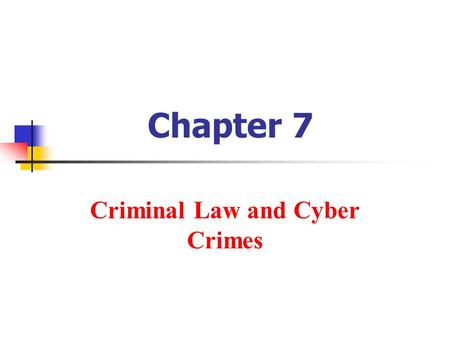 Chapter 7 Criminal Law and Cyber Crimes. Copyright © 2010 Pearson Education, Inc. Publishing as Prentice Hall.7-2 What Is a Crime? An act done by an individual.
