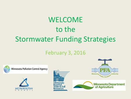 WELCOME to the Stormwater Funding Strategies February 3, 2016.