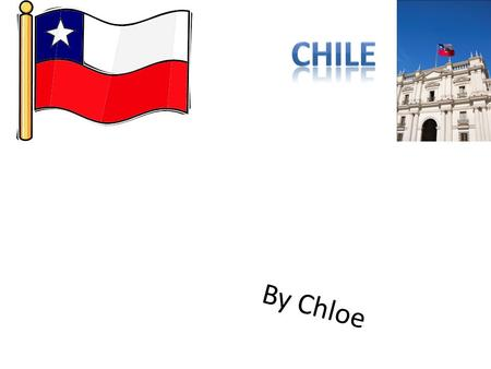 By Chloe. Facts about Chile Capital: Santiago Major Cities: Arica, Valparaiso, Chile Island and Easter Island Population: 15,823, 957 people Government: