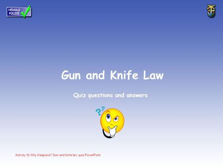 Gun and Knife Law Quiz questions and answers