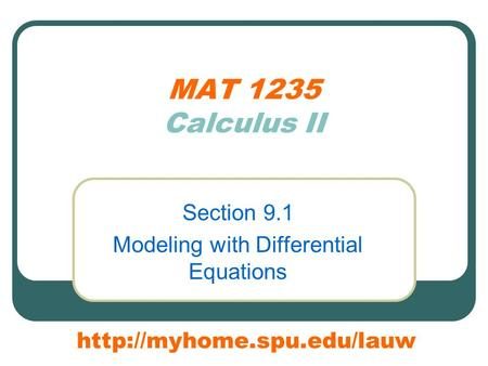 MAT 1235 Calculus II Section 9.1 Modeling with Differential Equations