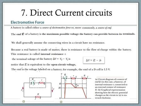 7. Direct Current circuits. 11 Find the currents, which flow in all the wires of the circuit in this figure 12  9 V 6 V b a cd 18 