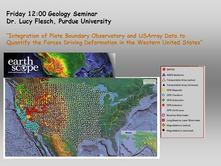 Friday 12:00 Geology Seminar Dr. Lucy Flesch, Purdue University