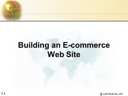 Lalit Sharma, JIM Building an E-commerce Web Site.