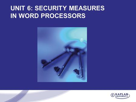UNIT 6: SECURITY MEASURES IN WORD PROCESSORS. Seminar Topics Assignments due this week Functions of word processing software Microsoft Word features.
