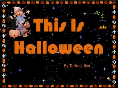 By Terleev Ilya. It is very dear to those who celebrate it, especially to children and teenagers On October 31st British people celebrate Halloween. It.