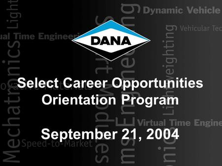 1 Select Career Opportunities Orientation Program September 21, 2004.