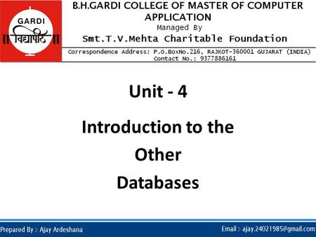 Unit - 4 Introduction to the Other Databases.  Introduction :-  Today single CPU based architecture is not capable enough for the modern database.