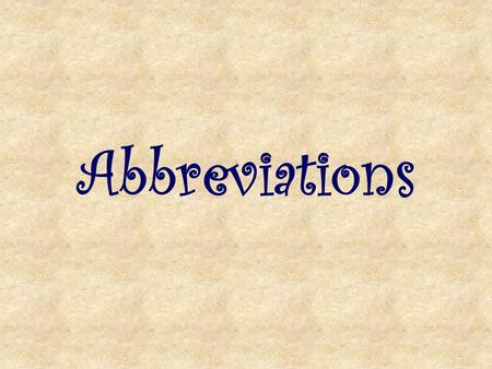 Abbreviations. Types of People Dr. Green used for a doctor or anyone with an doctorate degree Mrs. Perez used for a married woman Ms. Babbitt used for.