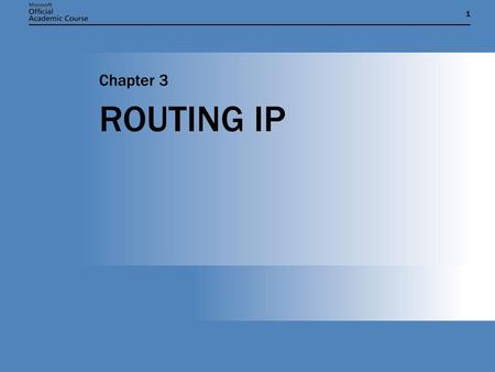 11 ROUTING IP Chapter 3. Chapter 3: ROUTING IP2 CHAPTER INTRODUCTION  Understand the function of a router.  Understand the structure of a routing table.