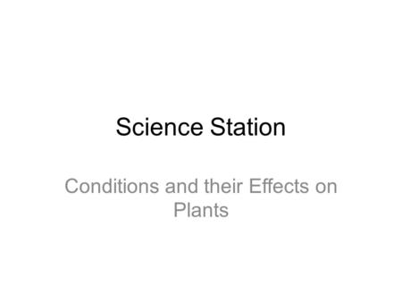 Conditions and their Effects on Plants