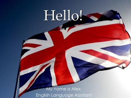 Hello! My name is Alex: English Language Assistant.