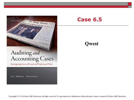 Case 6.5 Qwest Copyright © 2014 McGraw-Hill Education. All rights reserved. No reproduction or distribution without the prior written consent of McGraw-Hill.