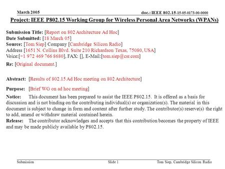 Doc.: IEEE 802.15- 15-05-0173-00-0000 Submission March 2005 Tom Siep, Cambridge Silicon RadioSlide 1 Project: IEEE P802.15 Working Group for Wireless Personal.