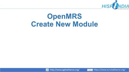 Https://www.scrumalliance.org/http://www.agilealliance.org/https://www.scrumalliance.org/ OpenMRS Create New Module.