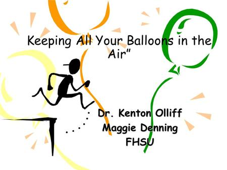 """ Keeping All Your Balloons in the Air"""