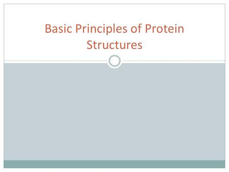 Basic Principles of Protein Structures. Proteins Proteins: The Molecule of Life Proteins: Building Blocks Proteins: Secondary Structures Proteins: Tertiary.