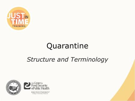 Quarantine Structure and Terminology. Purpose of Quarantines ●Restrictions on entering and leaving premises ●Stops movement of – Infected animals – Contaminated.
