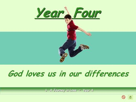 Year Four God loves us in our differences 1 A Journey in Love - Year 4.