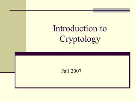 Introduction to Cryptology Fall 2007. Definitions Digital encryption techniques are used to protect data in two ways: to maintain privacy and to prove.