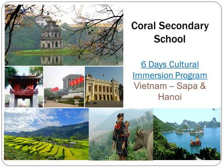 Coral Secondary School 6 Days Cultural Immersion Program Vietnam – Sapa & Hanoi.