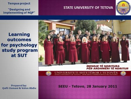 "STATE UNIVERSITY OF TETOVA Learning outcomes for psychology study program at SUT Tempus project ""Designing and implementing of NQF"" SEEU - Tetovo, 28 January."